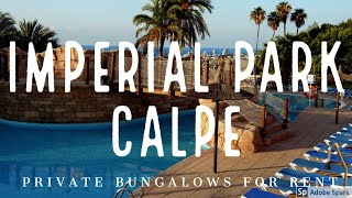 Imperial Park Calpe(Imperial Park Resort in Calpe Costa Blanca, Private 3 bedroom bungalow for rent straight from the owner. Interested after watching the movie ? send an email to ..., 2013-11-19T16:46:52.000Z)