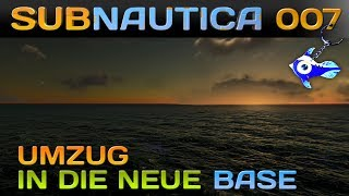 SUBNAUTICA [007] [Umzug in die neue Base] Let's Play Gameplay Deutsch German thumbnail