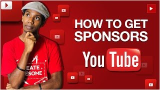 How To Get Sponsored on YouTube and Pitching Sponsorship Deals