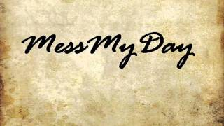Mess My Day - Out of My Mind