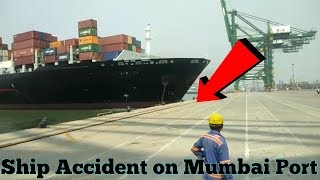 Container Ship Accident on Mumbai Port ||14 Oct 2018||
