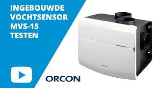 Orcon: Hoe TEST ik de VOCHTSENSOR MVS-15 WOONHUISVENTILATOR?   Ventilatieland.nl