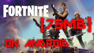 [75MB] HOW TO DOWNLOAD FORTNITE BATTLE ROYAL ON ANDROID BY TECH WITH GAMER ANASH