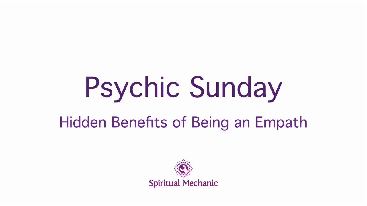 Hidden Benefits of Being an Empath - Spiritual Mechanic