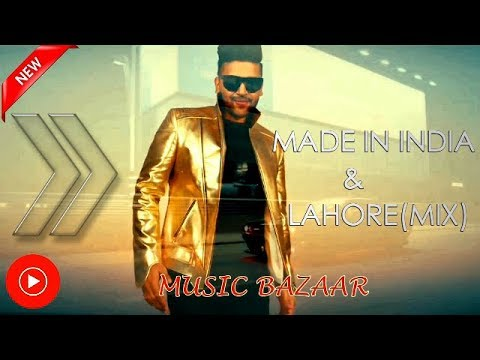 MADE IN INDIA AND LAHORE MIX SONG BY GURU RANDHAWA LATEST SONG 2018 MUST WATCH FOR FANS