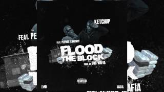 Ketchup - Flood The Block ft. Pee Wee Longway (Audio)