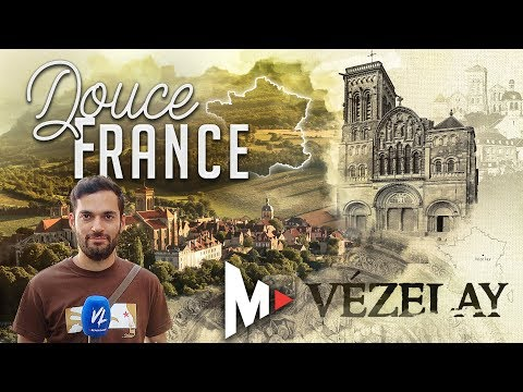 VÉZELAY – Douce France