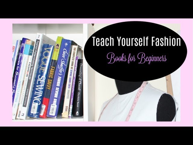 Teach Yourself Fashion Books For Beginners Youtube