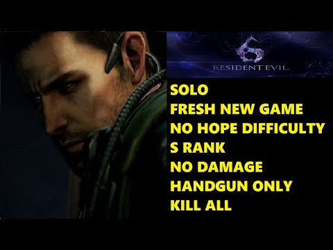 Resident Evil 6 Chris Campaign Solo (No Hope / S Rank / No Damage / Handgun Only)