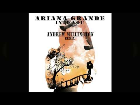 Ariana Grande - Into You (Andrew Millington Remix)