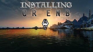 Skyrim - How to Install CR ENB v272+ (Detailed)