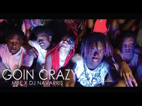 MBE x DJ NAVARRIS - GOIN CRAZY | DIR. BY: @DEFPOP
