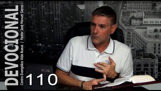 Devocional 110 - Pastor José Manuel Sierra