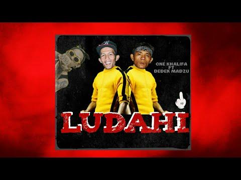 ONE Khalifa - LUDAHI ft DEDEK madzu (lirik video)