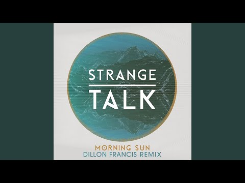 Morning Sun (Dillon Francis Remix)