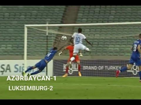 Azərbaycan 1- Luksemburg 2 Qollar,Qısa icmal 05.09.2020 - YouTube