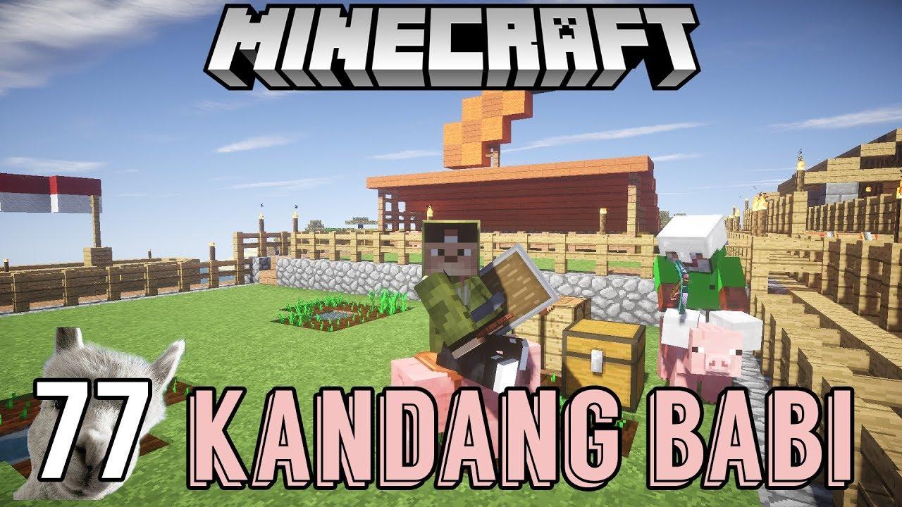 MEMBUAT KANDANG BABI MINECRAFT - SURVIVAL SERIES #77 - YouTube