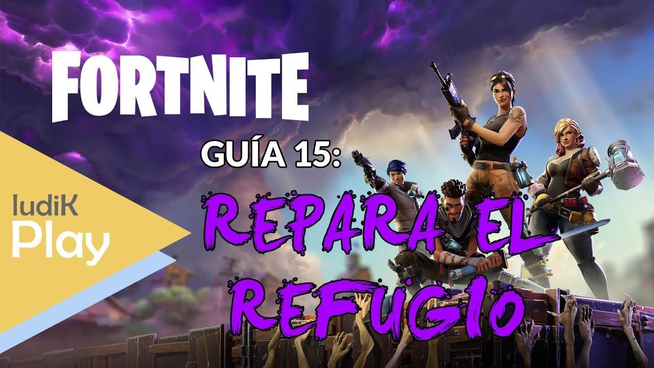 GUIA 15: REPARA EL REFUGIO + BONUS: TRUCOS EXTRA | FORTNITE | Gameplay español