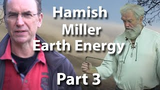 Hamish Miller on earth energy - the earth is listening part 3