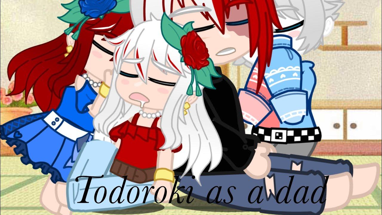 Download Todoroki as a dad -Todoroki x Female Y/N - BNHA -Gacha -