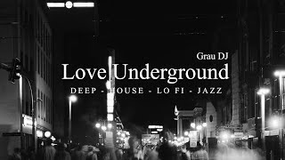 Deep House Mix 2019 . Love Underground . VOL 1