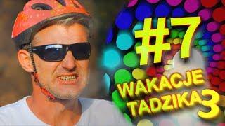 Wakacje Tadzika 2019 - Odcinek 7