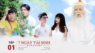 7 Ngày Tái Sinh - Tập 1 | Huỳnh Lập, BB Trần, Sơn Ngọc Minh, Sĩ Thanh, Tiko, Hoàng Kỳ Nam | #7NTS