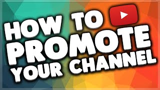 How To Promote Your Gaming YouTube Channel 2015 - Best Youtube Tips - Grow Your YouTube Channel