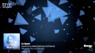 DJ Splash - Sound of my dream (SkiDropz 2k13 Remix)