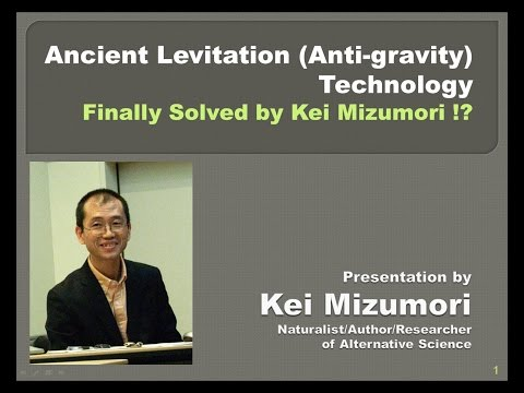 Ancient Levitation/Anti-gravity Technology Finally Solved by Kei Mizumori?