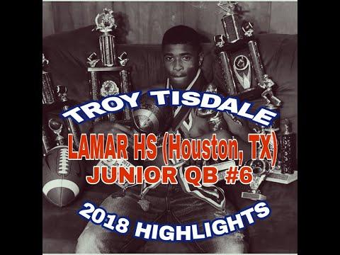 Troy Tisdale (Lamar HS Junior QB) 2018 OFFICIAL HIGHLIGHT TAPE