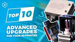 Top 10 Advanced Upgrades for Your 3D Printer 2019