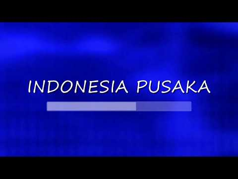 INDONESIA PUSAKA + Lirik HD