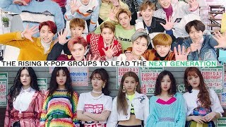 The Rising K-POP Groups To Lead The Next Generation