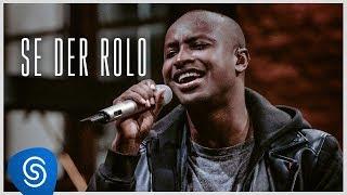 Thiaguinho - Se Der Rolo (Clipe Oficial) [Álbum: VIBE]