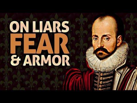 MICHEL EYQUEM de MONTAIGNE – On Liars, Fear & Parthian Armor