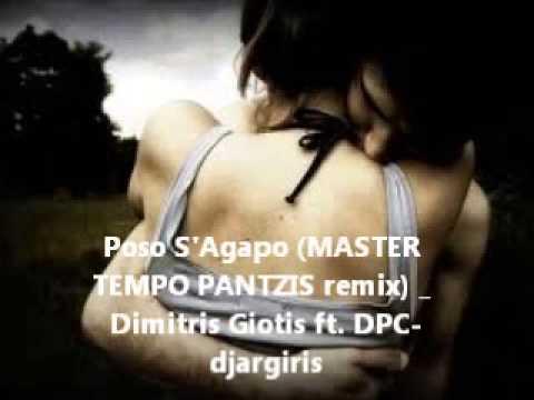 Poso S'Agapo MASTER TEMPO PANTZIS remix)   Dimitris Giotis ft  DPC