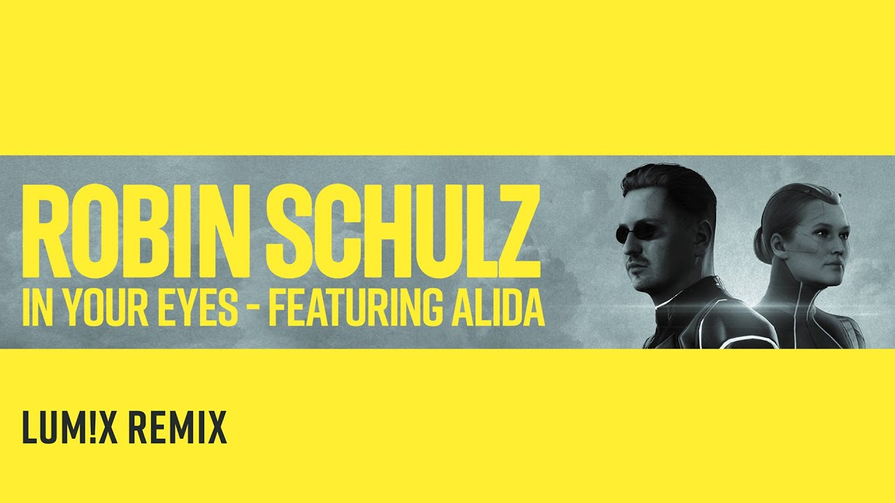ROBIN SCHULZ FEAT. ALIDA - IN YOUR EYES [LUM!X REMIX] (OFFICIAL AUDIO)