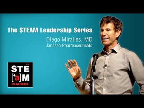 Diego Miralles, MD: The STEAM Leadership Series