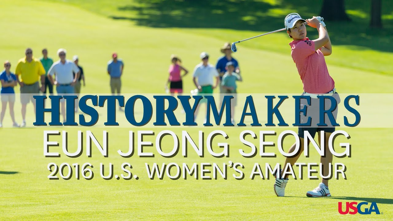 History Makers: Eun Jeong Seong Completes 2016 Girls' Junior-Women's Amateur Double