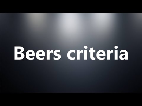 Beers Criteria - Medical Definition And Pronunciation