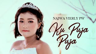 Najwa Vierly PW - Ku Puja Puja  (Official Music Video)