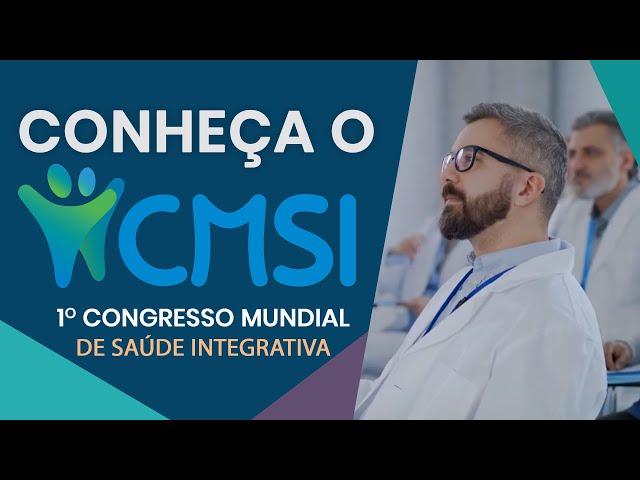 CMSI - Congresso Mundial de Saúde Integrativa