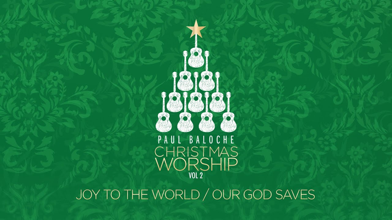 Paul Baloche - Joy To The World/Our God Saves (Official Lyric Video)