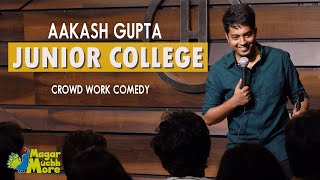 Junior College | Aakash Gupta | Stand-up Comedy | Crowd Work