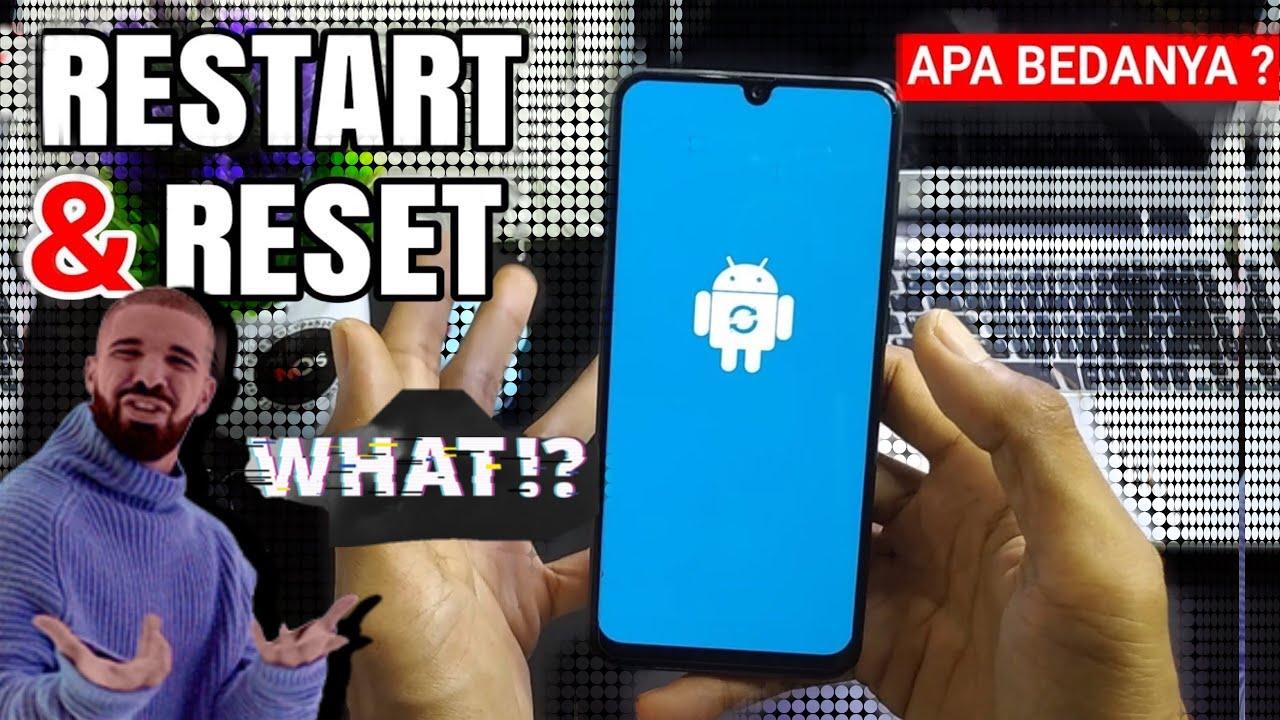 Perbedaan Restart dan Reset , Sepele tapi kamu harus tau !