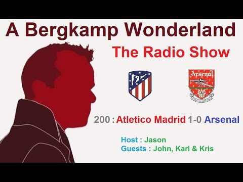 The #ABWRadioShow : 200 - Atletico Madrid 1-0 Arsenal