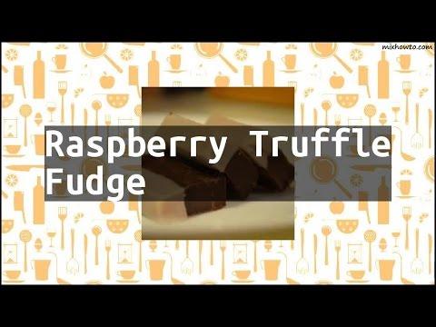 Recipe Raspberry Truffle Fudge