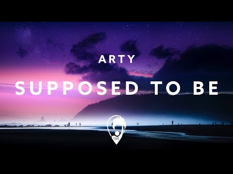 Arty - Supposed To Be (Lyric Video)