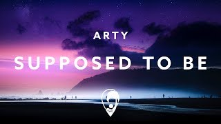 Arty Supposed To Be Lyric Video